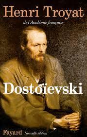 Dostoïevski, Troyat, Henri