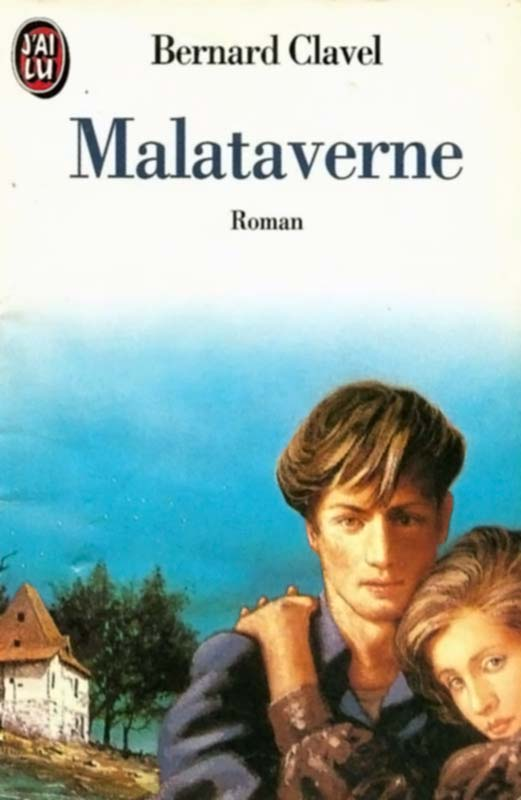 Malataverne : roman, Clavel, Bernard
