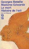 Madame Edwarda ; Le mort ; Histoire de l'oeil, Bataille, Georges (1897-1962)