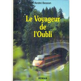 Le voyageur de l'oubli, Besson, André