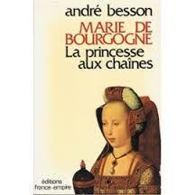 Marie de Bourgogne : la princesse aux chaînes