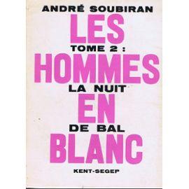 Les hommes en blanc : [02] : la nuit du bal, Soubiran, André