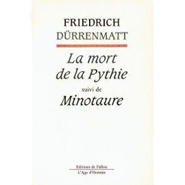 La mort de la pythie ; suivi de Minotaure, Dürrenmatt, Friedrich