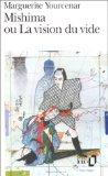Mishima ou La vision du vide, Yourcenar, Marguerite