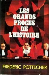 Les grands procès de l'histoire : [2], Pottecher, Frédéric