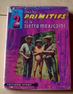 En 2 C.V. chez les primitifs [Indiens Tarahumaras] de la Sierra mexicaine, Lochon, Henri