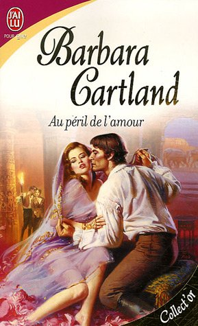 Au péril de l'amour, Cartland, Barbara