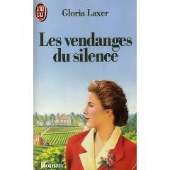 Les vendanges du silence : roman, Laxer, Gloria