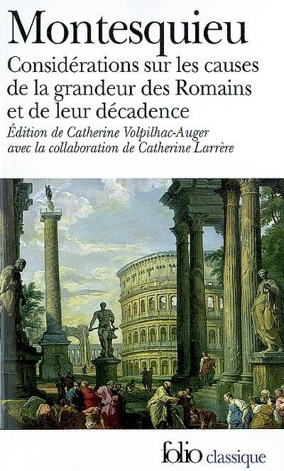 Considérations sur les causes de la grandeur des Romains et de leur décadence ; suivies de Réflexions et maximes, Montesquieu, Charles-Louis de Secondat de
