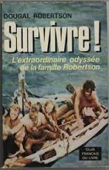 Survivre ! : l'extraordinaire odyssée de la famille Robertson, Robertson, Dougal