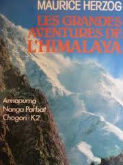 Les grandes aventures de l'Himalaya [1] : Annapurna, Nanga Parbat, Chogori-K 2, Herzog, Maurice