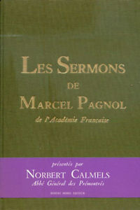 Les Sermons de Marcel Pagnol, Pagnol, Marcel