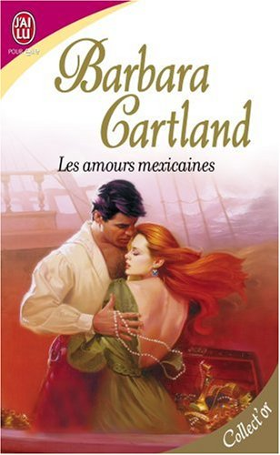 Les amours mexicaines, Cartland, Barbara