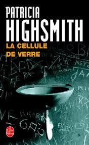 La cellule de verre, Highsmith, Patricia