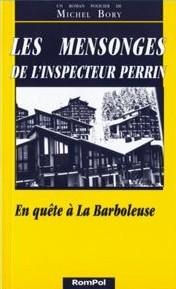Les mensonges de l'inspecteur Perrin : [en quête à la Barboleuse]