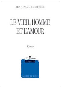 Le vieil homme et l'amour : roman, Comtesse, Jean-Paul
