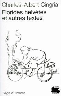 Florides helvètes, et autres textes, Cingria, Charles-Albert