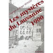 Les mystères du Lausanne 1900 : mémoires d'un Sherlock Holmes vaudois, Molles, Georges