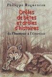Drôles de bêtes et drôles d'histoires : de l'humour à l'émotion, Ragueneau, Philippe