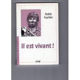 Il est vivant : non pas la mort... mais l'amour, Fauchère, Andrée