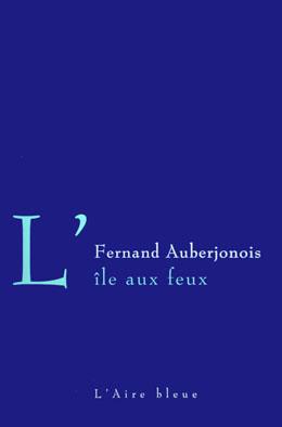 L'île aux feux : roman, Auberjonois, Fernand