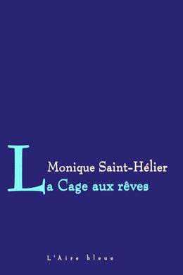 La cage aux rêves, Saint-Hélier, Monique