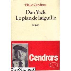 Dan Yack : le plan de l'aiguille, Cendrars, Blaise