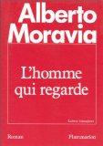 L'homme qui regarde, Moravia, Alberto