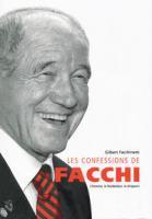 Les confessions de Facchi : l'homme, le footballeur, le dirigeant, Facchinetti, Gilbert