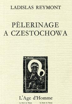 Pèlerinage à Czestochowa, Reymont, Ladislas