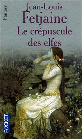 Le crépuscule des elfes, Fetjaine, Jean-Louis
