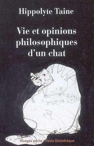 Vie et opinions philosophiques d'un chat, Taine, Hippolyte-Adolphe
