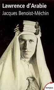 Lawrence d'Arabie ou le Rêve fracassé : [1888-1935], Benoist-Méchin, Jacques