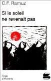 Si le soleil ne revenait pas, Ramuz, Charles Ferdinand