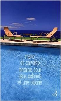 Fantaisie pour deux colonels et une piscine, Carvalho, Mário de