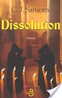 Dissolution, Sansom, C. J.