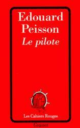 Le pilote : roman, Peisson, Edouard