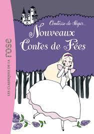 Nouveaux contes de fées, Ségur, Sophie Rostopchine de