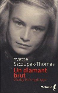 Un diamant brut : Vézelay-Paris 1938-1950, Szczupak-Thomas, Yvette