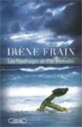 Les naufragés de l'île Tromelin, Frain, Irène