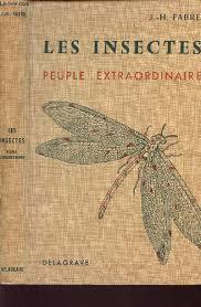 Les insectes, peuple extraordinaire, Fabre, Jean-Henri-Casimir