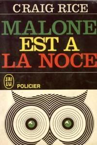 Malone est à la noce, Rice, Craig