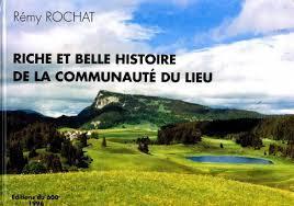Riche et belle histoire de la communauté du Lieu : ouvrage publié à l'occasion de son 600e anniversaire, Rochat, Rémy