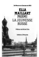 Parmi la jeunesse russe : de Moscou au Caucase en 1930, Maillart, Ella