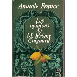 Les opinions de Monsieur Jérôme Coignard [recueillies par Jacques Tournebroche], France, Anatole