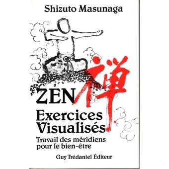 Zen : exercices visualisés : travail des méridiens pour le bien-être