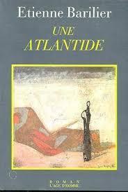 Une Atlantide, Barilier, Etienne