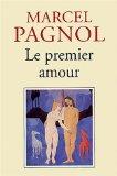 Le premier amour, Pagnol, Marcel