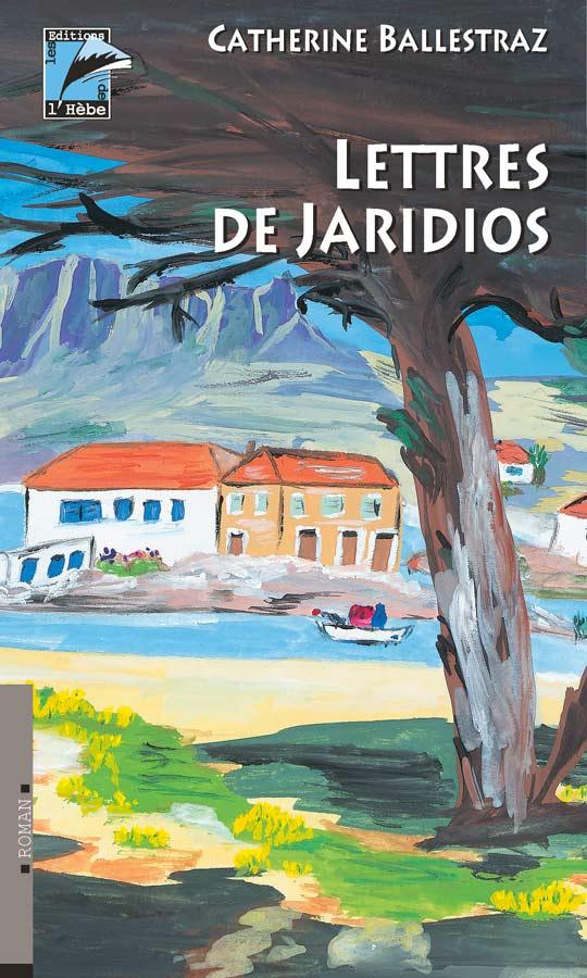 Lettres de Jaridios : roman, Ballestraz, Catherine