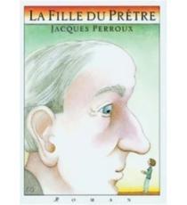 La fille du prêtre : roman, Perroux, Jacques